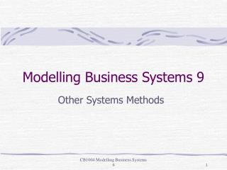 Modelling Business Systems 9