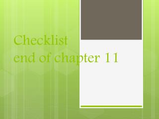 Checklist  end of chapter 11