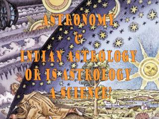 Astronomy  &  Indian Astrology  or Is Astrology  a Science?