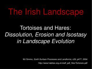 Tortoises and Hares: Dissolution, Erosion and Isostasy in Landscape Evolution