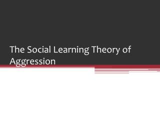 The Social Learning Theory of Aggression