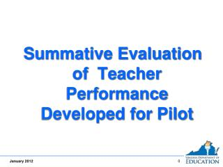 Summative Evaluation of  Teacher Performance Developed for Pilot