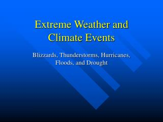 Extreme Weather and  Climate Events