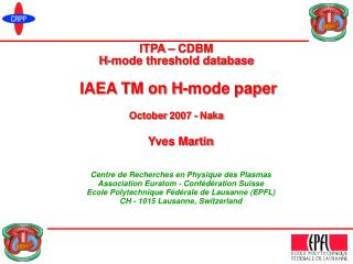 ITPA – CDBM H-mode threshold database IAEA TM on H-mode paper October 2007  -  Naka