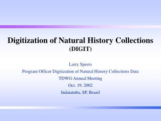 Digitization of Natural History Collections  (DIGIT)
