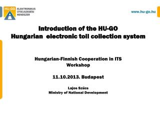 Introduction of the  HU-GO Hungarian   electronic toll  collection  system