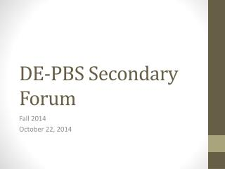 DE-PBS Secondary Forum