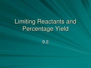Limiting Reactants and Percentage Yield