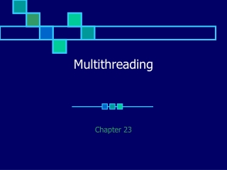 Chapter 20   Multithreading