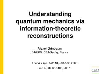 Understanding  quantum mechanics via information-theoretic reconstructions