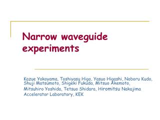Narrow waveguide experiments