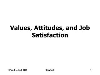 Values, Attitudes, and Job Satisfaction