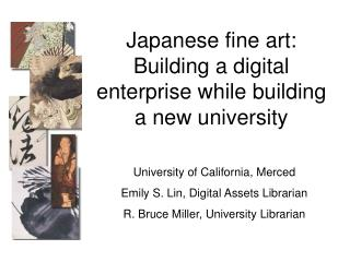 Japanese fine art: Building a digital enterprise while building a new university