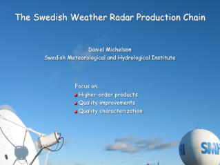 The Swedish Weather Radar Production Chain