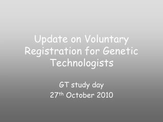 Update on Voluntary Registration for Genetic Technologists