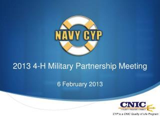 2013 4-H Military Partnership Meeting 6 February 2013