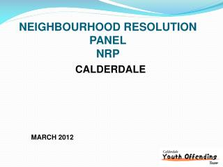 NEIGHBOURHOOD RESOLUTION PANEL NRP