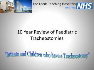 10 Year Review of Paediatric Tracheostomies