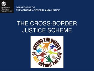 THE CROSS-BORDER JUSTICE SCHEME