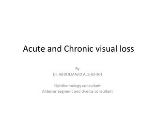 Acute and Chronic visual loss