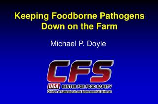Keeping Foodborne Pathogens Down on the Farm