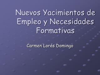 Nuevos Yacimientos de Empleo y Necesidades Formativas