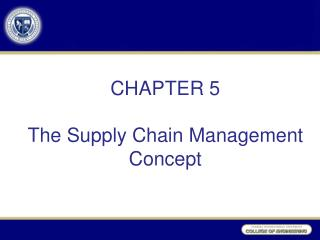 CHAPTER  5 The Supply Chain Management  Concept