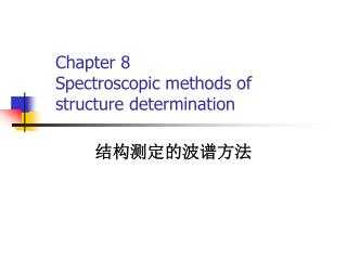 Chapter 8 Spectroscopic methods of structure determination