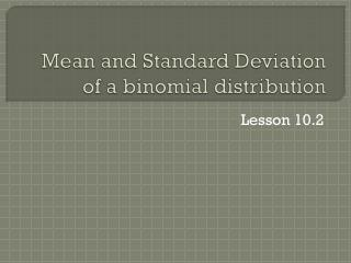Mean and Standard Deviation of a binomial distribution