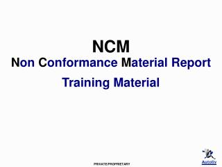 NCM N on  C onformance  M aterial Report Training Material
