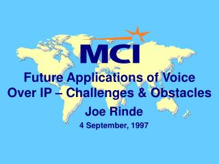 Future Applications of Voice  Over IP – Challenges & Obstacles