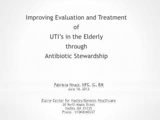 Improving Evaluation and Treatment  of  UTI's in the Elderly through Antibiotic Stewardship