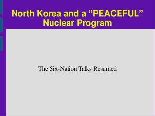 "North Korea and a ""PEACEFUL"" Nuclear Program"