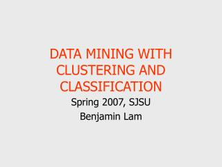 DATA MINING WITH CLUSTERING AND CLASSIFICATION