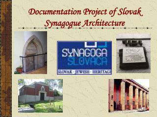 Documentation Project of Slovak Synagogue Architecture