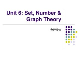 Unit 6: Set, Number & Graph Theory