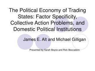 The Political Economy of Trading States: Factor Specificity, Collective Action Problems, and Domestic Political Institut