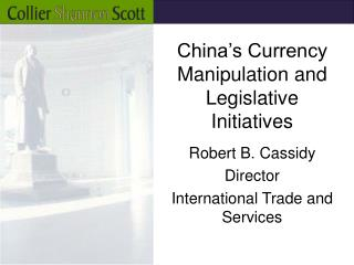 China's Currency Manipulation and Legislative Initiatives