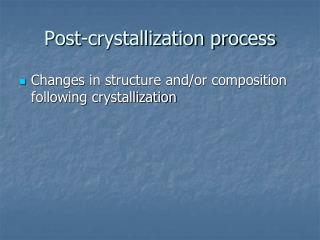 Post-crystallization process