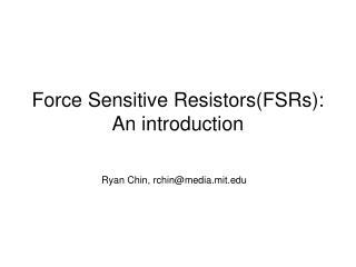Force Sensitive Resistors(FSRs): An introduction