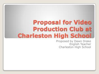Proposal for Video Production Club at Charleston High School