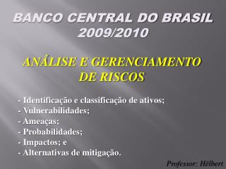 BANCO CENTRAL DO BRASIL 2009/2010