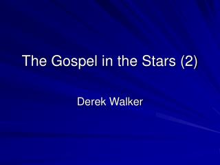 The Gospel in the Stars (2)