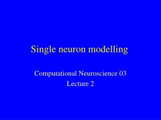 Single neuron modelling
