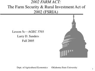 2002 FARM ACT: The Farm Security & Rural Investment Act of 2002 (FSRIA)