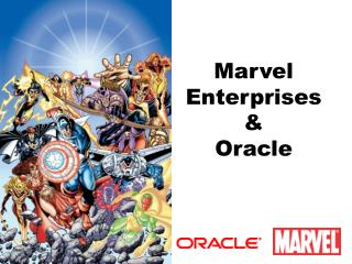 Marvel Enterprises & Oracle