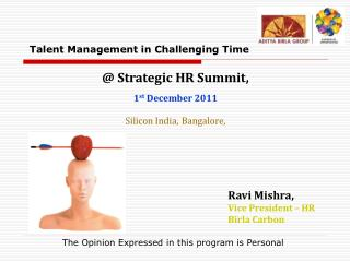 @ Strategic HR Summit,  1 st  December 2011  Silicon India, Bangalore,