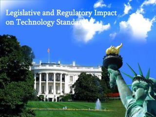 Legislative and Regulatory Impact  on Technology Standards