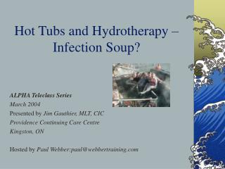 Hot Tubs and Hydrotherapy – Infection Soup?