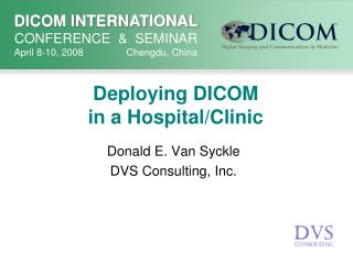 Deploying DICOM in a Hospital/Clinic